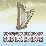 Chansons D'Enfants Sur La Harpe (Version Harpe)