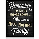 Bigtime Signs Family Quote Sign - Remember As Far As Anyone Knows We Are a Nice Normal Family - 11.75 inch x 9 inch Rigid PVC - Quirky Funny Family Decoration Signs for Home or Business Décor