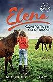 Elena. Contro tutti gli ostacoli (Una vita a cavallo Vol. 1)