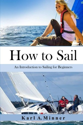 How to Sail: An Introduction to Sailing for Beginners