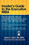 The Executive MBA: Insider's Guide to the Executive MBA
