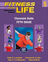 Fitness for Life: Elementary School Classroom Guide-fifth Grade