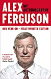 ALEX FERGUSON My Autobiography: The autobiography of the legendary Manchester United manager - Alex Ferguson