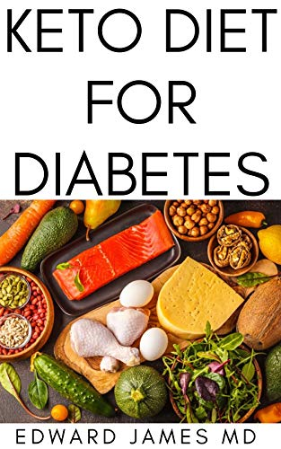 KETO DIET FOR DIABETES: The Ultimate Guide To Using Keto Diet For Diabetes With Meal Plan (English Edition)