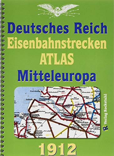 """EISENBAHNSTRECKEN ATLAS 1912 – DEUTSCHES REICH und MITTELEUROPA: Originaltitel """"Winklers Eisenbahnstrecken- und Lademaß-Karte von Mitteleuropa 1912"""""""