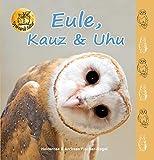 Eule, Kauz & Uhu (Spannende Natur) - Heiderose Fischer-Nagel