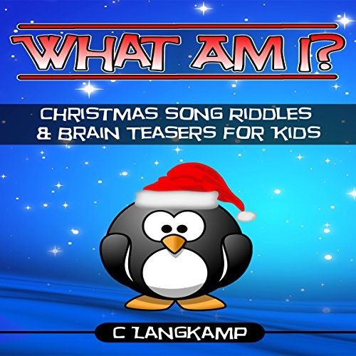 What Am I? Riddles and Brain Teasers for Kids, Christmas Songs Edition audiobook cover art