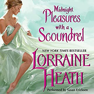 Midnight Pleasures with a Scoundrel     Scoundrels of St. James, Book 4              By:                                                                                                                                 Lorraine Heath                               Narrated by:                                                                                                                                 Susan Ericksen,                                                                                        Antony Ferguson                      Length: 9 hrs and 4 mins     595 ratings     Overall 4.3