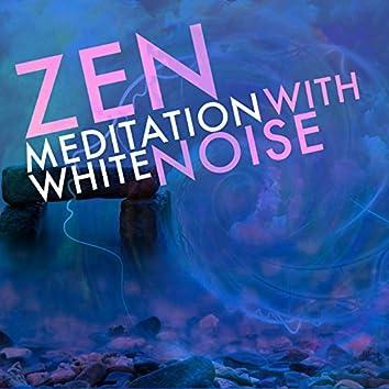 Zen Meditation with White Noise