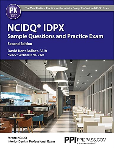 PPI NCIDQ IDPX Sample Questions and Practice Exam, 2nd Edition – More Than 275 Practice Questions for the NCDIQ Interior Design Professional Exam