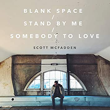 Blank Space / Stand by Me / Somebody to Love (Mashup)