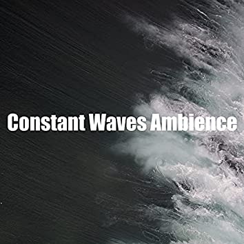Constant Waves Ambience