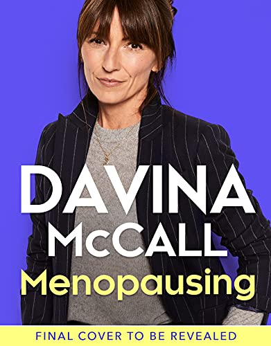 Menopausing: The new hugely anticipated, taboo-busting new guide from Davina McCall