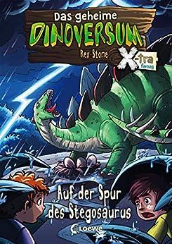Das geheime Dinoversum Xtra 7 - Auf der Spur des Stegosaurus: ab 7 Jahre (German Edition) by [Rex Stone, Kaja Reinki, Ron Lipkowski, Elke Karl]