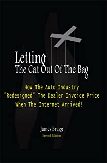 Letting The Cat Out Of The Bag: How The Auto Industry Redesigned The Dealer Invoice Price When The Internet Arrived