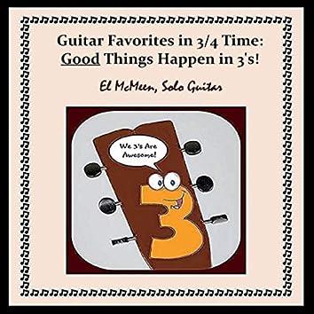 Guitar Favorites in 3/4 Time: Good Things Happen in 3's!