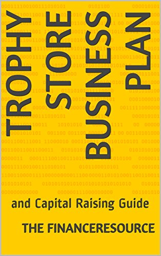 Trophy Store Business Plan: and Capital Raising Guide (English Edition)