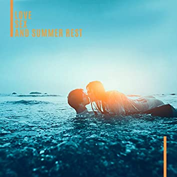 Love, Sex and Summer Rest