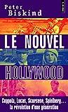Le Nouvel Hollywood. Coppola, Lucas, Scorsese, Spielberg... la révolution d'une génération