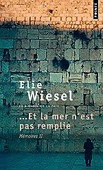 Et la mer n'est pas remplie. Mémoires (2) d'Elie Wiesel