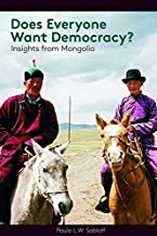 Does Everyone Want Democracy?: Insights from Mongolia by Paula L. W. Sabloff (2014-09-15)