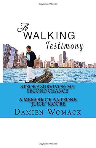 A Walking Testimony: Stroke Survivor: My Second Chance