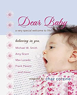 Dear Baby GIFT: A Very Special Welcom to Life by [Chaz Corzine]
