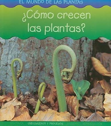 ¿Cómo crecen las plantas? (El mundo de las plantas) (Spanish Edition