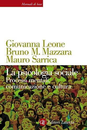 La psicologia sociale: Processi mentali, comunicazione e cultura (Manuali di base)