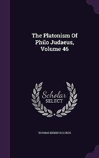 The Platonism of Philo Judaeus, Volume 46
