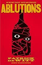 Ablutions by Patrick deWitt (5-Jan-2012) Paperback