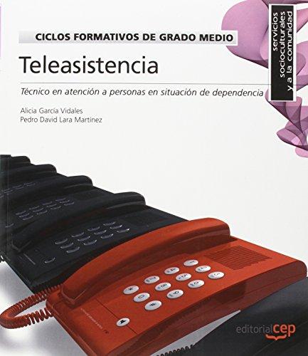 Ciclos Formativos de Grado Medio. Técnico en atención a personas en situación de dependencia. Teleasistencia. Código: 0831