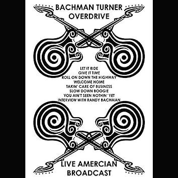Bachman Turner Overdrive - Live American Broadcast