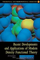Recent Developments and Applications of Modern Density Functional Theory (Volume 4) (Theoretical and Computational Chemistry, Volume 4)