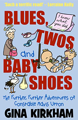 Blues, Twos and Baby Shoes: The Further, Further Adventures of Mavis Upton (Constable Mavis Upton)
