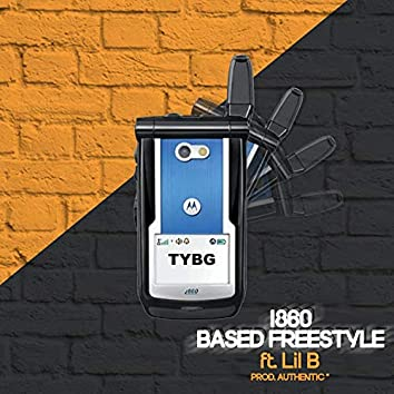 I860 BASED FREESTYLE (feat. LIL B)