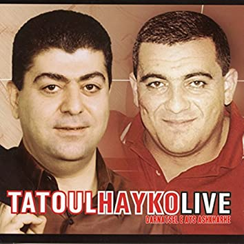 Tatoul Hayko Live: Darnatsel E Ays Ashkharhe