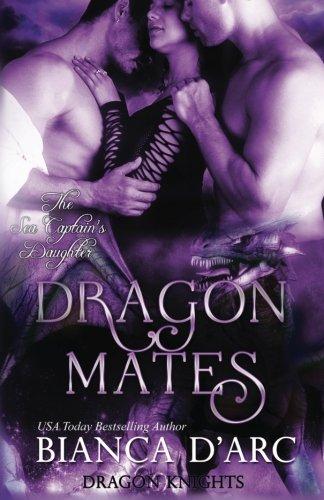 Download Dragon Mates: Dragon Knights (Sea Captain's Daughter Trilogy) 1542498287