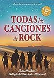 Todas las canciones de rock: 2ª Edición: Volume 1 (Trilogía del Otro Lado)