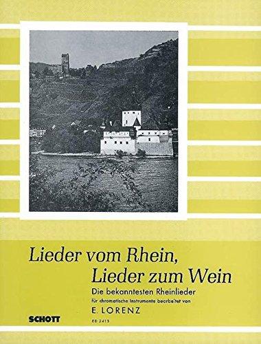 Lieder vom Rhein, Lieder zum Wein: Die bekanntesten Rheinlieder (ab 24 Bässe). Akkordeon.