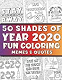 50 Shades of YEAR 2020 Review Coloring Book – Funny Coloring Book for Adults with Memes & Quotes for Stress Release and Relaxation: Humorous Gag Gift ...   Stay at Home Clam Down Adult Activity Book