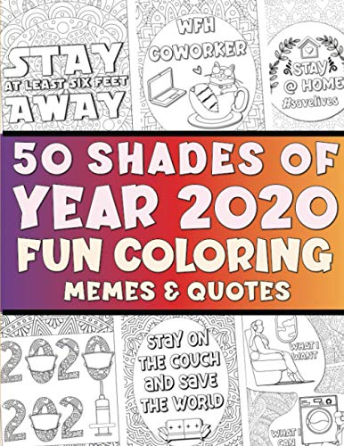 50 Shades of YEAR 2020 Review Coloring Book – Funny Coloring Book for Adults with Memes & Quotes for Stress Release and Relaxation: Humorous Gag Gift ... | Stay at Home Clam Down Adult Activity Book