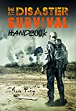 The Disaster Survival Handbook: A Disaster Survival Guide for Man-Made and Natural Disasters (Escape, Evasion, and Survival) (English Edition)