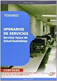 Operarios de servicio  del Servicio Vasco de Salud-Osakidetza. Temario (Osakidetza 2011 (cep))
