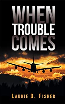 When Trouble Comes by [Laurie D.  Fisher]