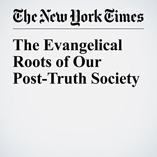 The Evangelical Roots of Our Post-Truth Society copertina