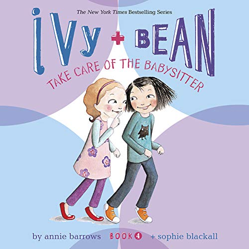 Ivy & Bean Take Care of the Babysitter (Book 4) cover art