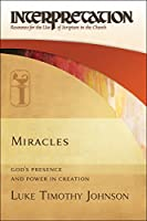 Miracles: God's Presence and Power in Creation (Interpretation: Resoures for the Use of Scripture in the Church)