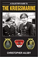 A Collectors Guide to the Kriegsmarine