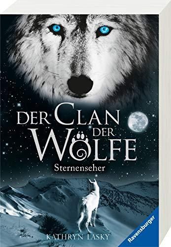 Der Clan der Wölfe, Band 6: Sternenseher (Der Clan der Wölfe, 6)